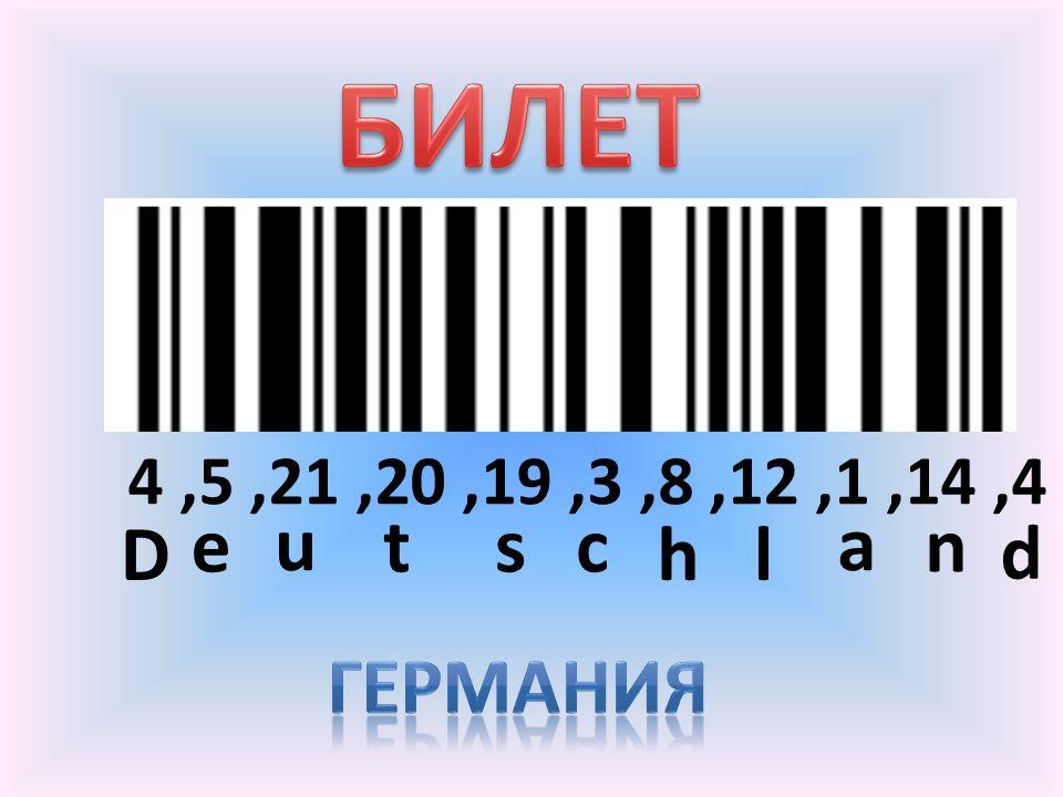 4,5,21,20,19,3,8,12,1,14,4 D e u tsc hl a n d