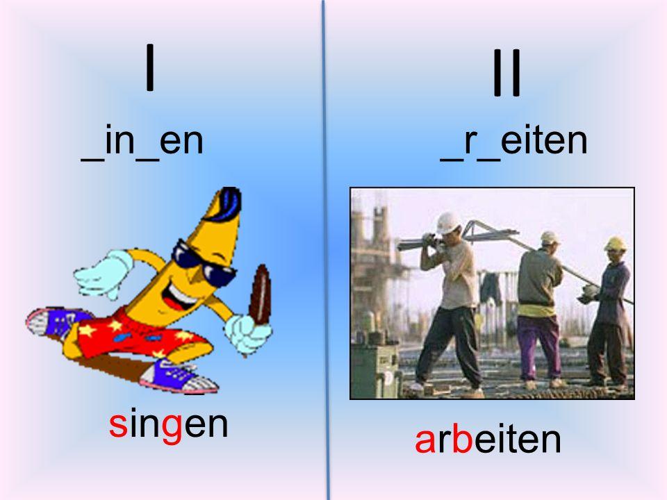 _r_eiten_in_en I II singen arbeiten