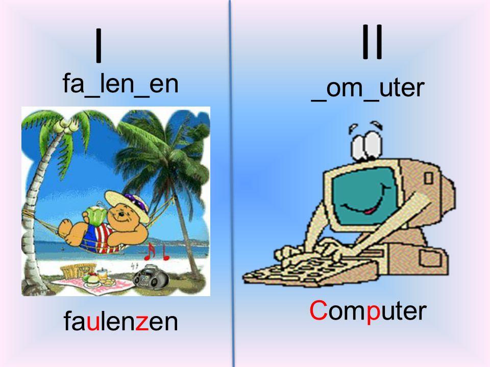 _om_uter II I fa_len_en faulenzen Computer