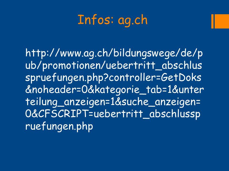 Infos: ag.ch http://www.ag.ch/bildungswege/de/p ub/promotionen/uebertritt_abschlus spruefungen.php?controller=GetDoks &noheader=0&kategorie_tab=1&unte