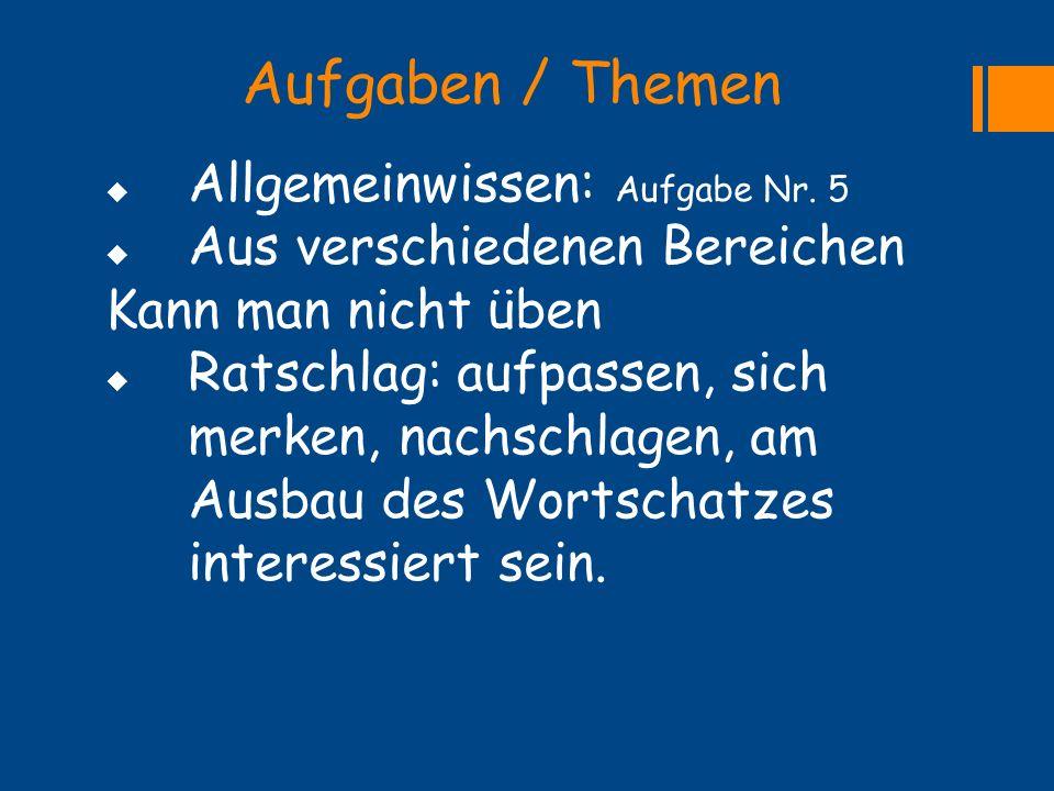 Aufgaben / Themen  Textverständnis: Aufgaben Nr.