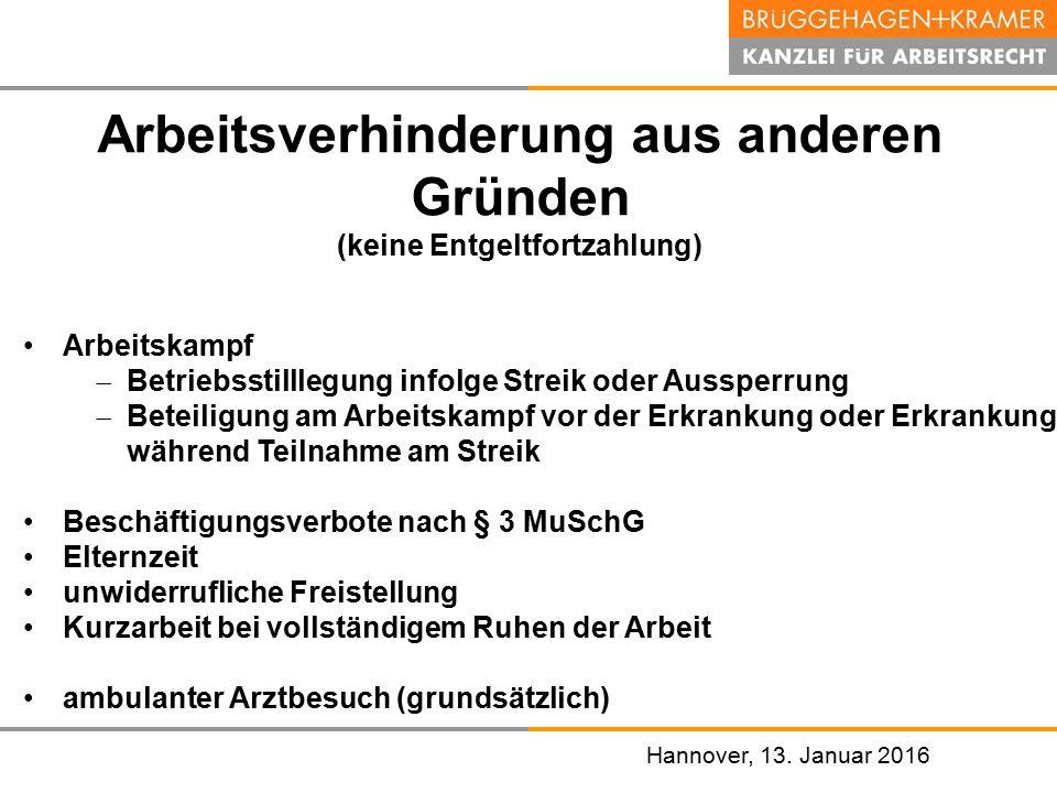 Hannover, den 07. November 2008 Hannover, 13. Januar 2016 Arbeitsverhinderung aus anderen Gründen (keine Entgeltfortzahlung) Arbeitskampf  Betriebsst