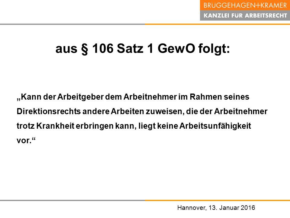 """Hannover, den 07. November 2008 Hannover, 13. Januar 2016 aus § 106 Satz 1 GewO folgt: """"Kann der Arbeitgeber dem Arbeitnehmer im Rahmen seines Direkti"""