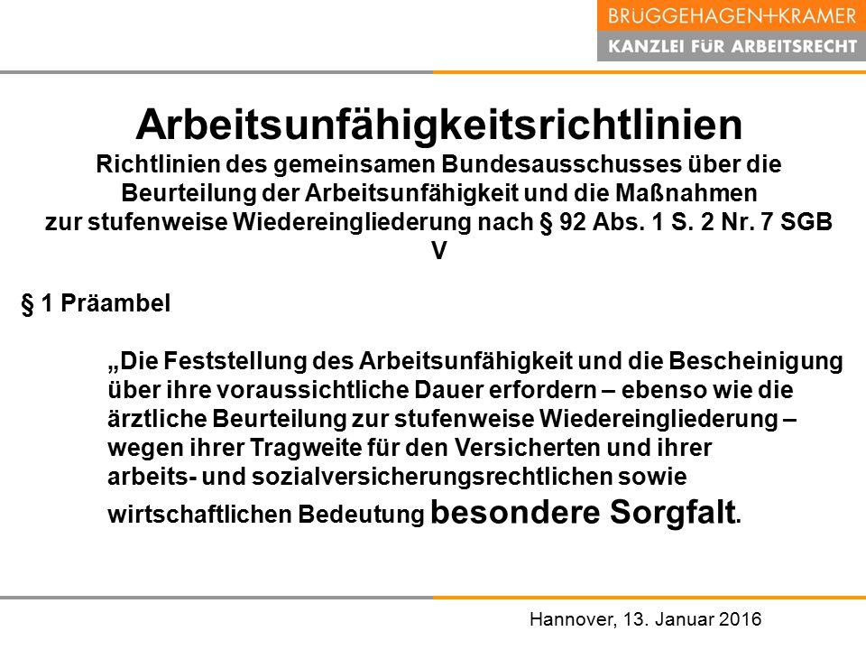 Hannover, den 07. November 2008 Hannover, 13. Januar 2016 Arbeitsunfähigkeitsrichtlinien Richtlinien des gemeinsamen Bundesausschusses über die Beurte