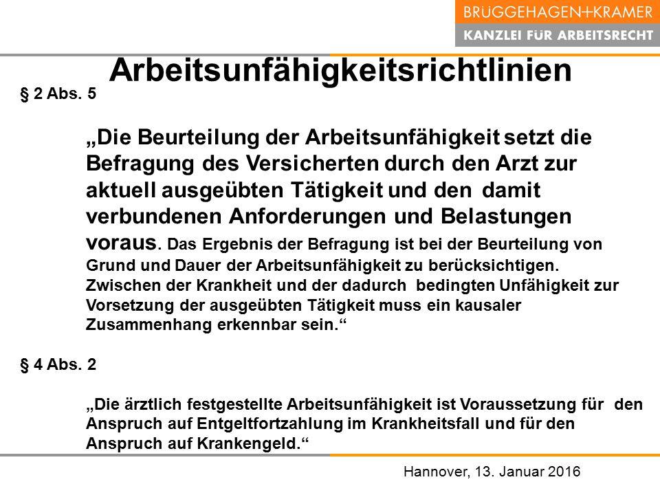"""Hannover, den 07. November 2008 Hannover, 13. Januar 2016 Arbeitsunfähigkeitsrichtlinien § 2 Abs. 5 """"Die Beurteilung der Arbeitsunfähigkeit setzt die"""
