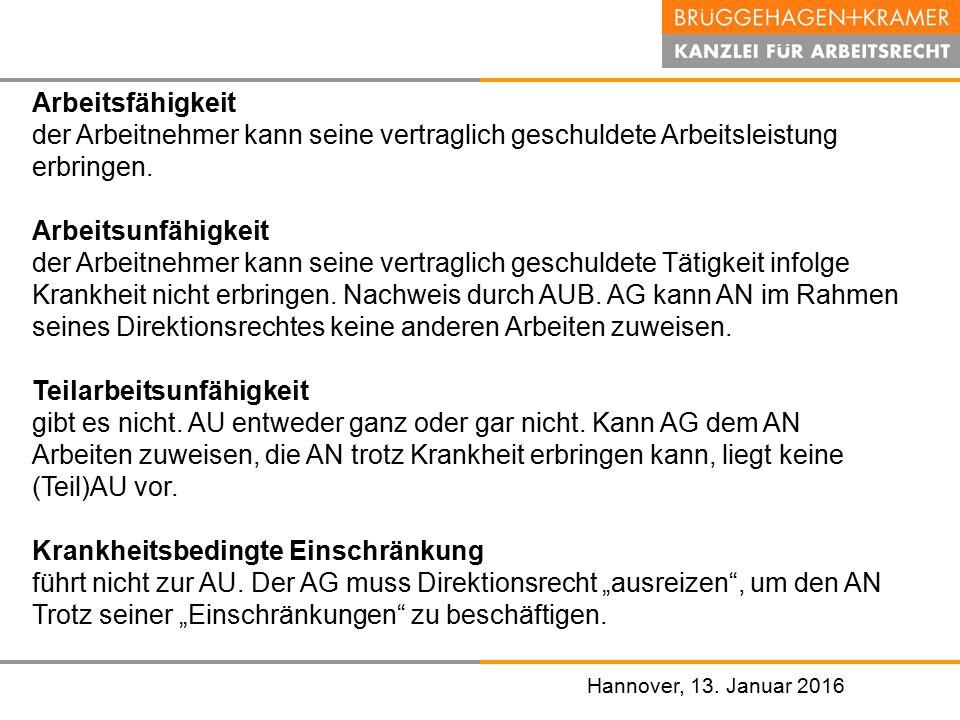 Hannover, den 07. November 2008 Hannover, 13. Januar 2016 Arbeitsfähigkeit der Arbeitnehmer kann seine vertraglich geschuldete Arbeitsleistung erbring