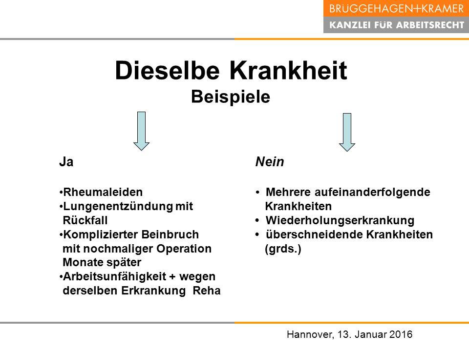 Hannover, den 07. November 2008 Hannover, 13. Januar 2016 Dieselbe Krankheit Beispiele Ja Rheumaleiden Lungenentzündung mit Rückfall Komplizierter Bei