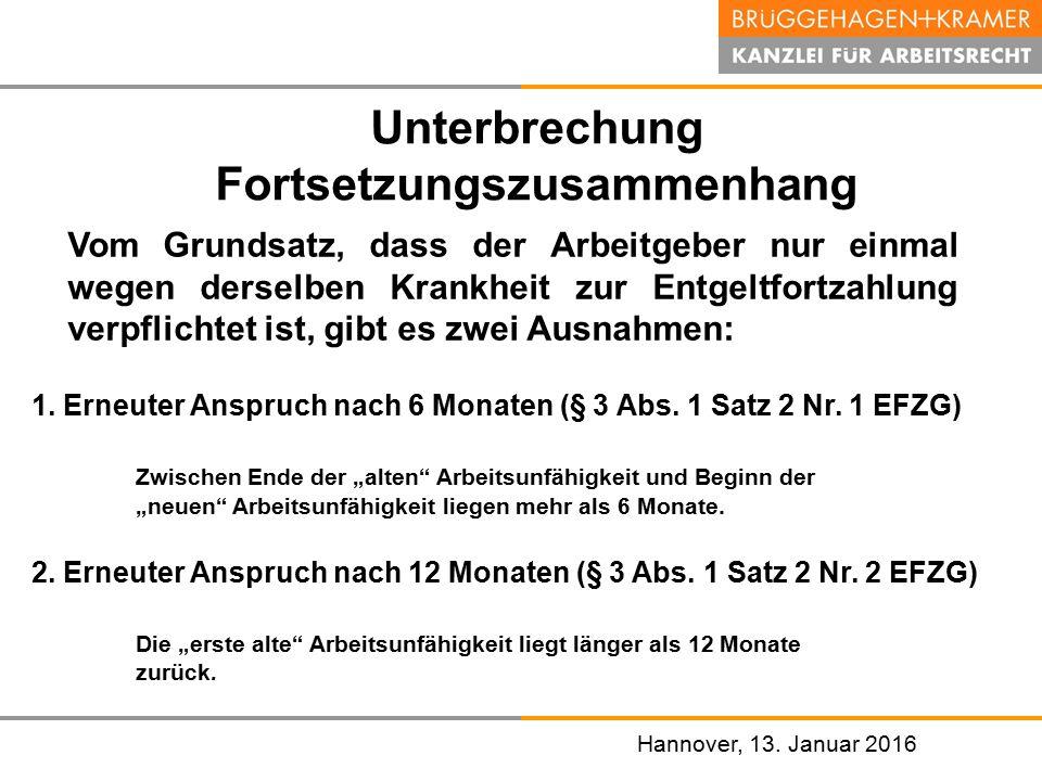 Hannover, den 07. November 2008 Vom Grundsatz, dass der Arbeitgeber nur einmal wegen derselben Krankheit zur Entgeltfortzahlung verpflichtet ist, gibt