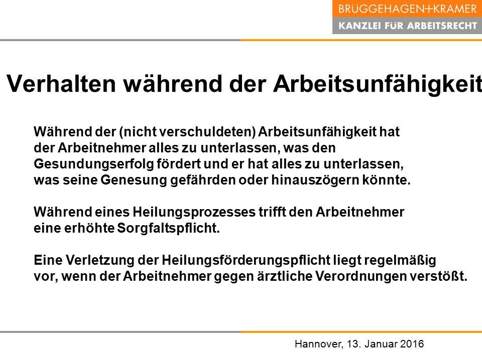 Hannover, den 07. November 2008 Hannover, 13. Januar 2016 Verhalten während der Arbeitsunfähigkeit Während der (nicht verschuldeten) Arbeitsunfähigkei