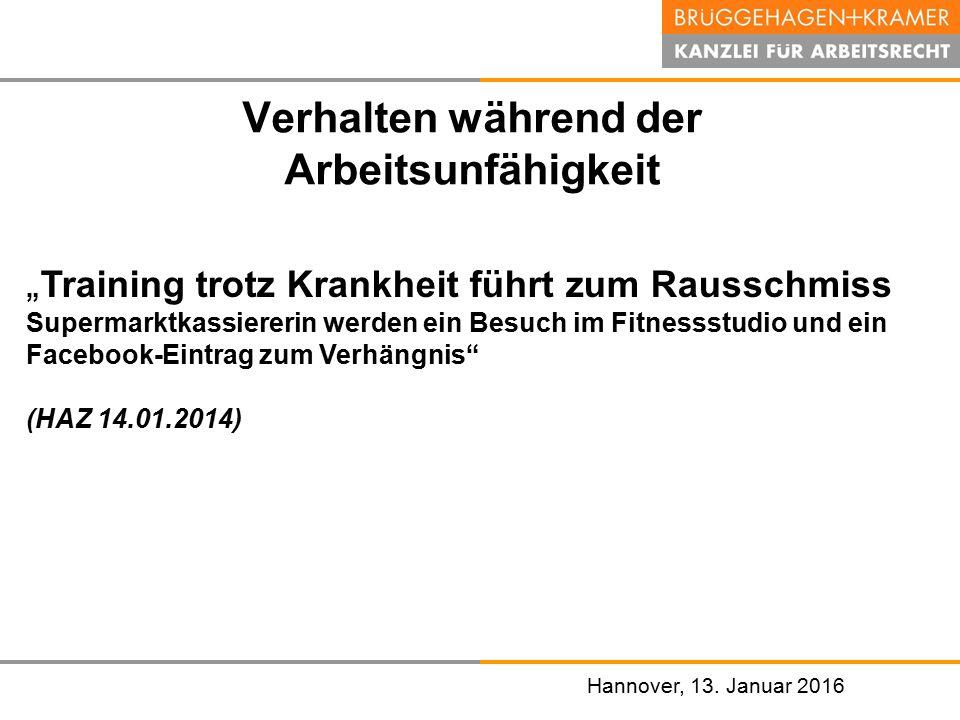 """Hannover, den 07. November 2008 Hannover, 13. Januar 2016 Verhalten während der Arbeitsunfähigkeit """" Training trotz Krankheit führt zum Rausschmiss Su"""