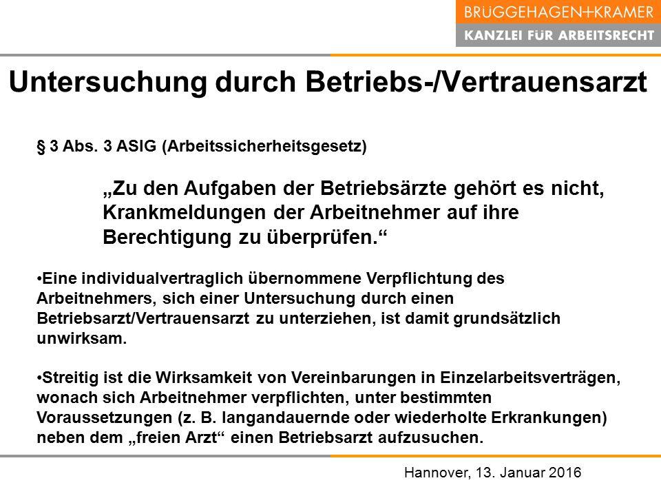 """Hannover, den 07. November 2008 Hannover, 13. Januar 2016 Untersuchung durch Betriebs-/Vertrauensarzt § 3 Abs. 3 ASIG (Arbeitssicherheitsgesetz) """"Zu d"""