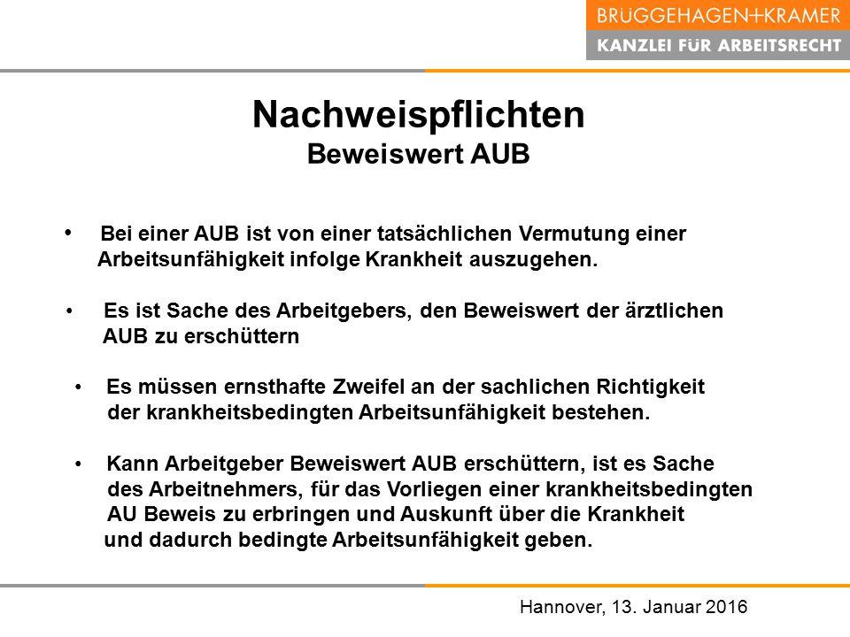 Hannover, den 07. November 2008 Hannover, 13. Januar 2016 Nachweispflichten Beweiswert AUB Bei einer AUB ist von einer tatsächlichen Vermutung einer A