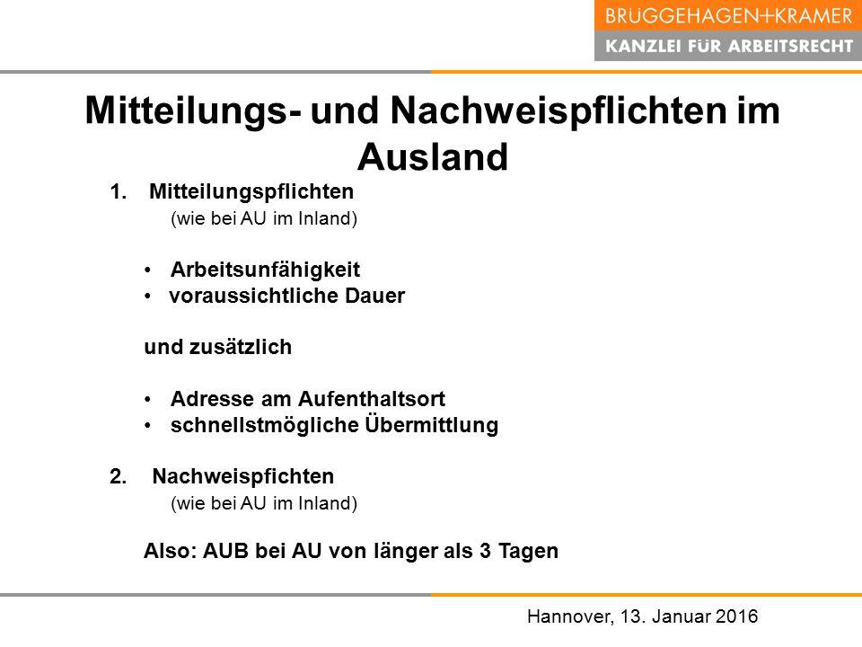 Hannover, den 07. November 2008 Hannover, 13. Januar 2016 Mitteilungs- und Nachweispflichten im Ausland 1.Mitteilungspflichten (wie bei AU im Inland)