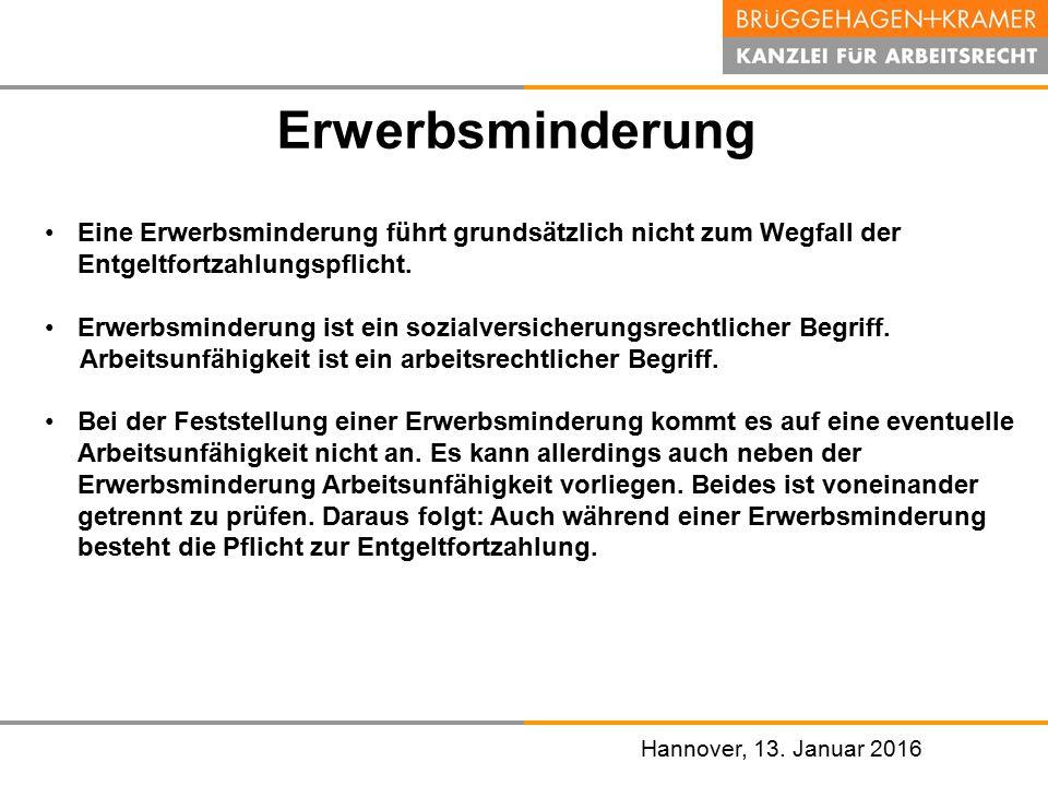 Hannover, den 07. November 2008 Hannover, 13. Januar 2016 Erwerbsminderung Eine Erwerbsminderung führt grundsätzlich nicht zum Wegfall der Entgeltfort