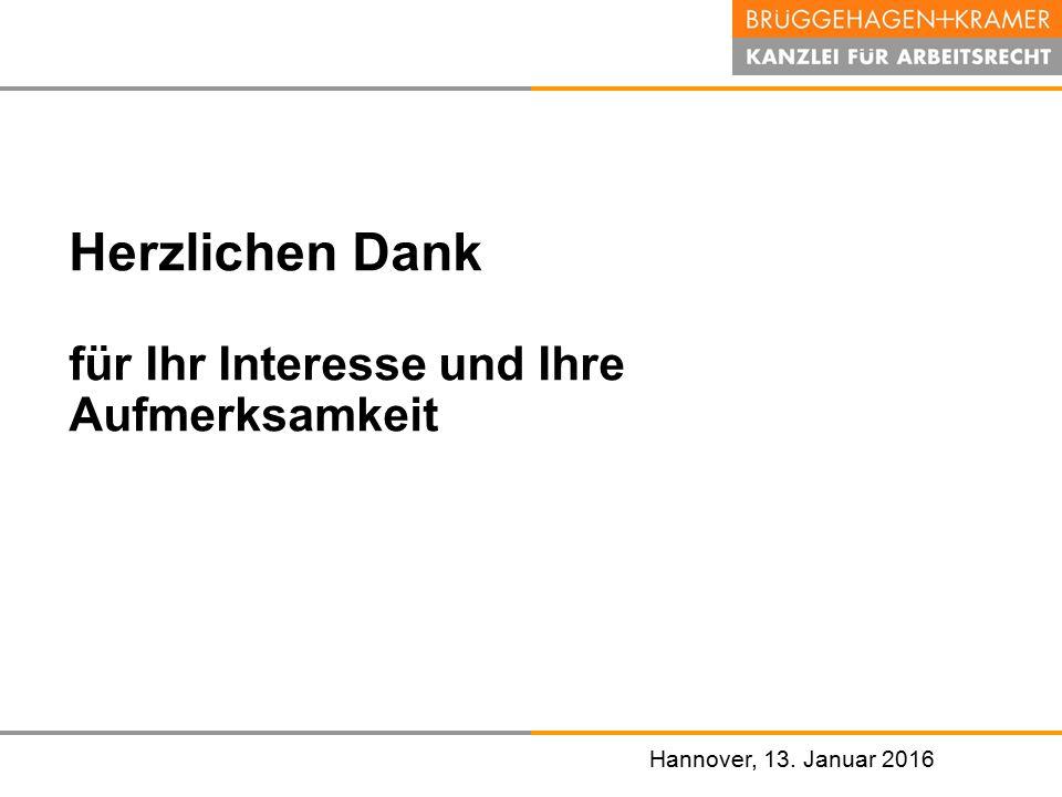 Hannover, den 07. November 2008 Hannover, 13. Januar 2016 Herzlichen Dank für Ihr Interesse und Ihre Aufmerksamkeit