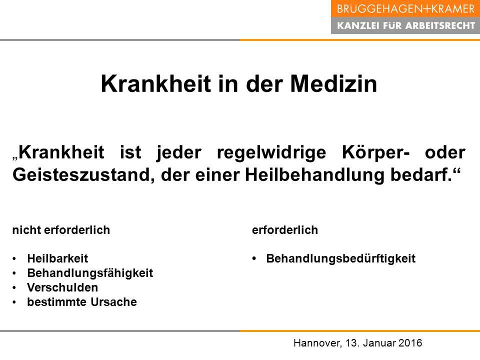 """Hannover, den 07. November 2008 Hannover, 13. Januar 2016 Krankheit in der Medizin """" Krankheit ist jeder regelwidrige Körper- oder Geisteszustand, der"""