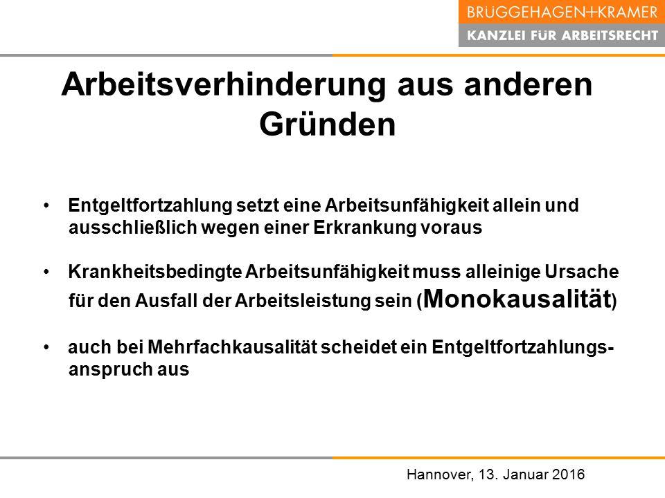 Hannover, den 07. November 2008 Hannover, 13. Januar 2016 Arbeitsverhinderung aus anderen Gründen Entgeltfortzahlung setzt eine Arbeitsunfähigkeit all