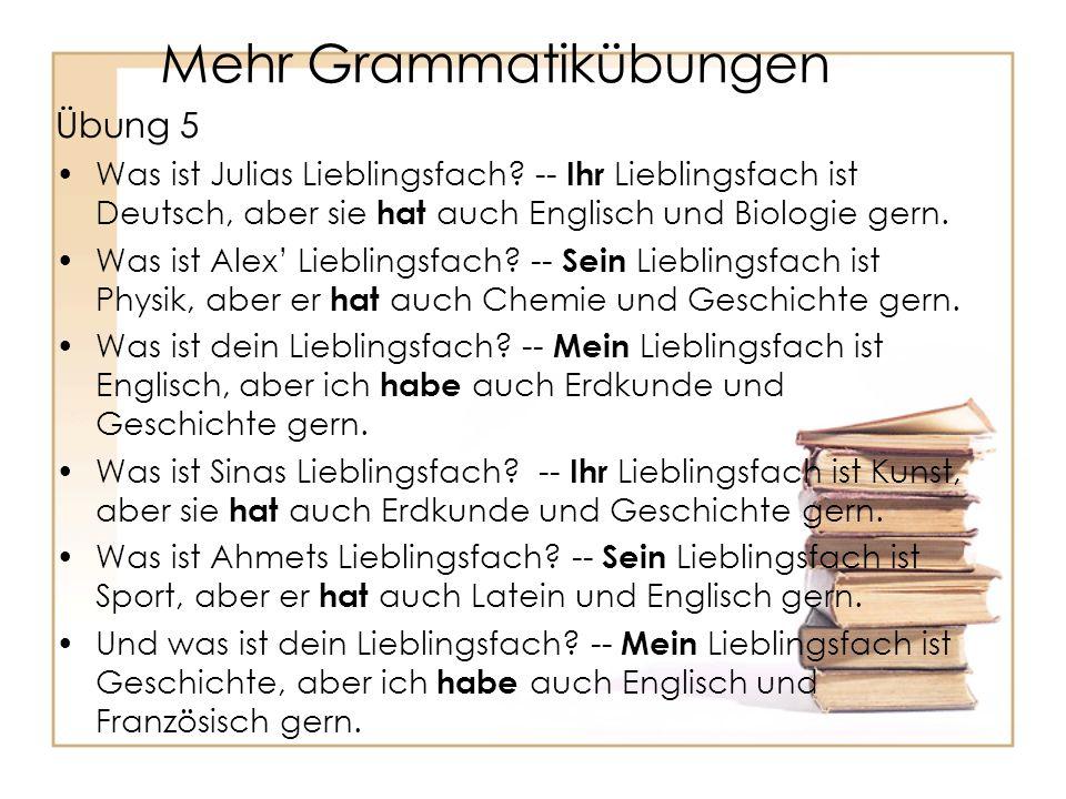 Mehr Grammatikübungen Übung 5 Was ist Julias Lieblingsfach.