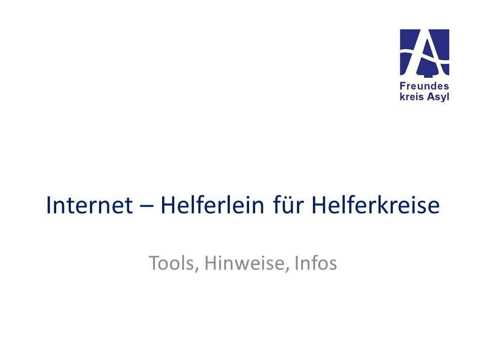 Internet – Helferlein für Helferkreise Tools, Hinweise, Infos