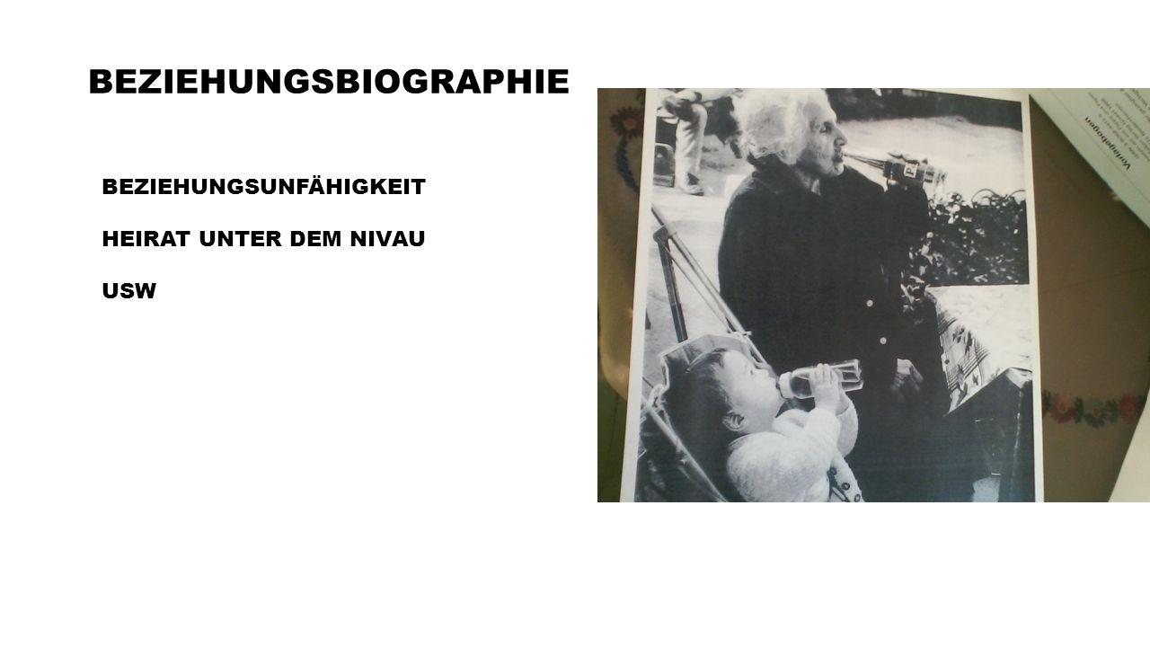 BEZIEHUNGSBIOGRAPHIE BEZIEHUNGSUNFÄHIGKEIT HEIRAT UNTER DEM NIVAU USW