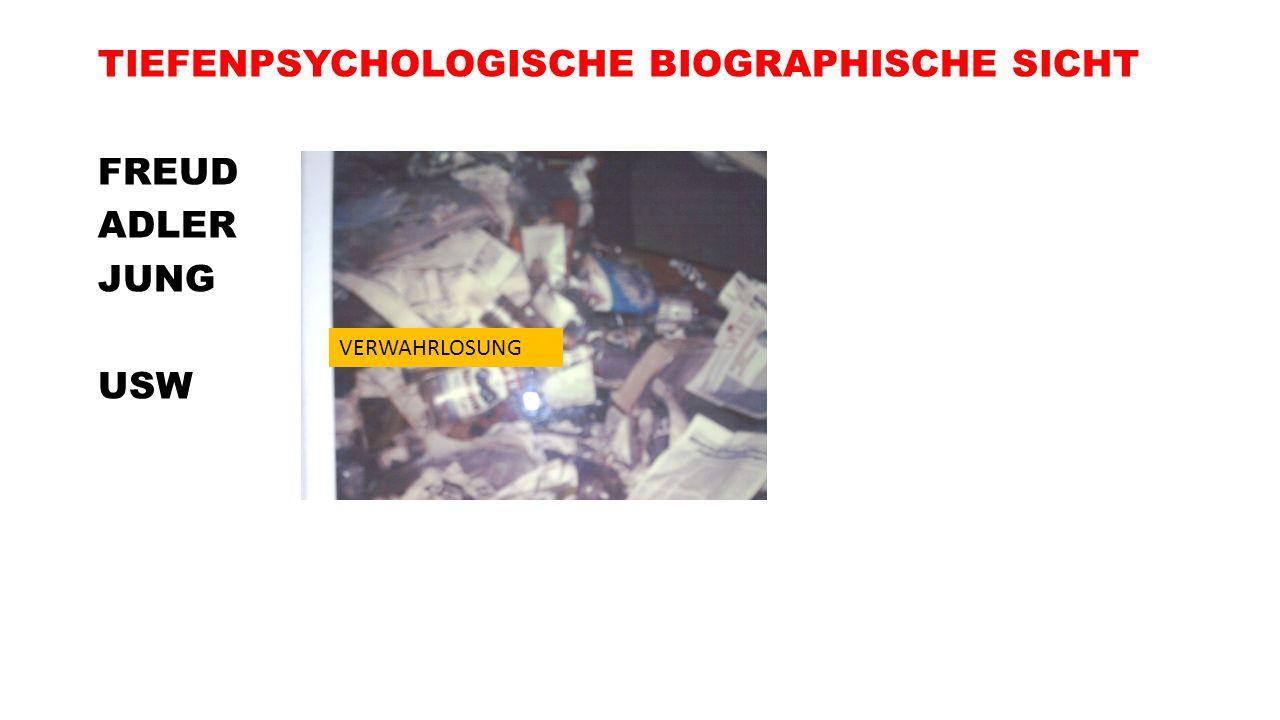 TIEFENPSYCHOLOGISCHE BIOGRAPHISCHE SICHT FREUD ADLER JUNG USW VERWAHRLOSUNG