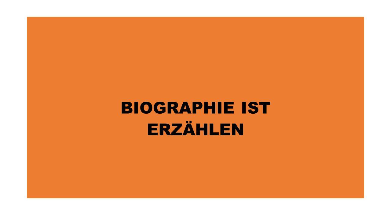 BIOGRAPHIE IST ERZÄHLEN