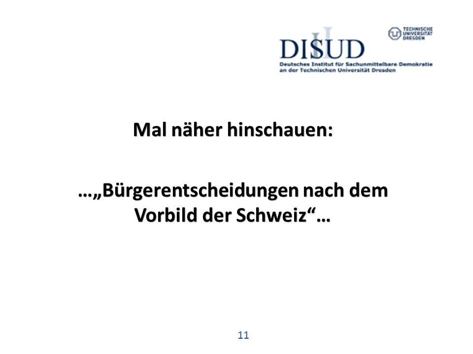 """11 Mal näher hinschauen: …""""Bürgerentscheidungen nach dem Vorbild der Schweiz …"""