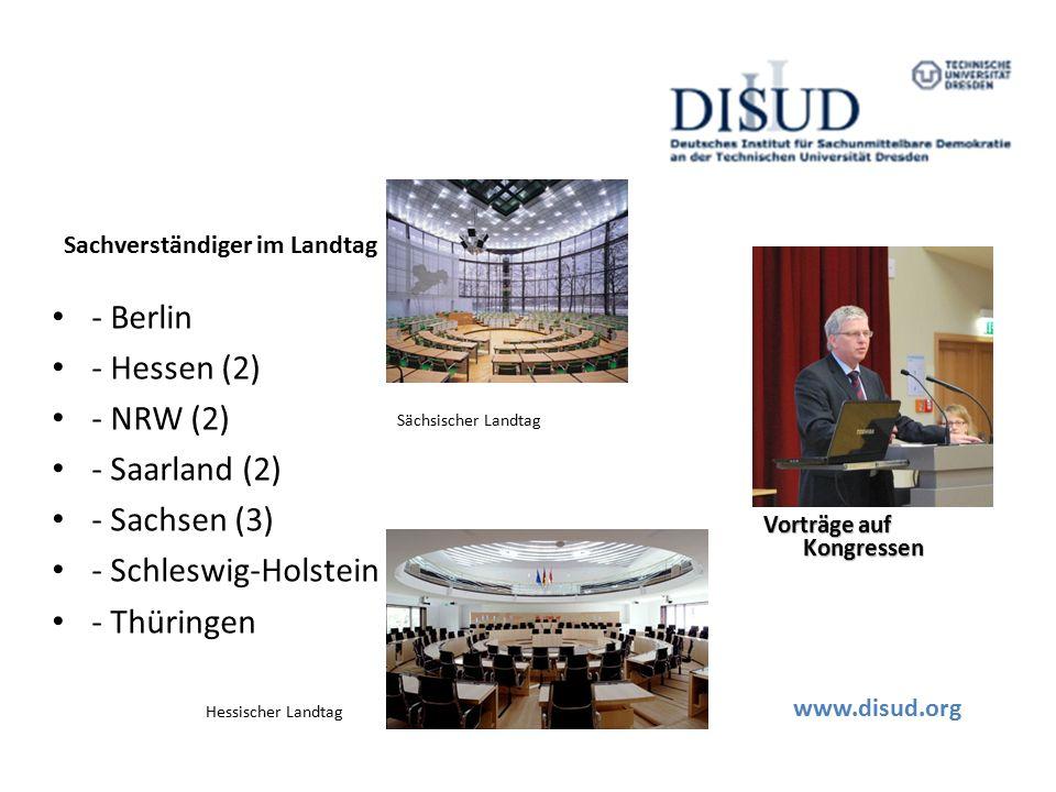 Sachverständiger im Landtag - Berlin - Hessen (2) - NRW (2) - Saarland (2) - Sachsen (3) - Schleswig-Holstein - Thüringen Hessischer Landtag Sächsischer Landtag Vorträge auf Kongressen www.disud.org