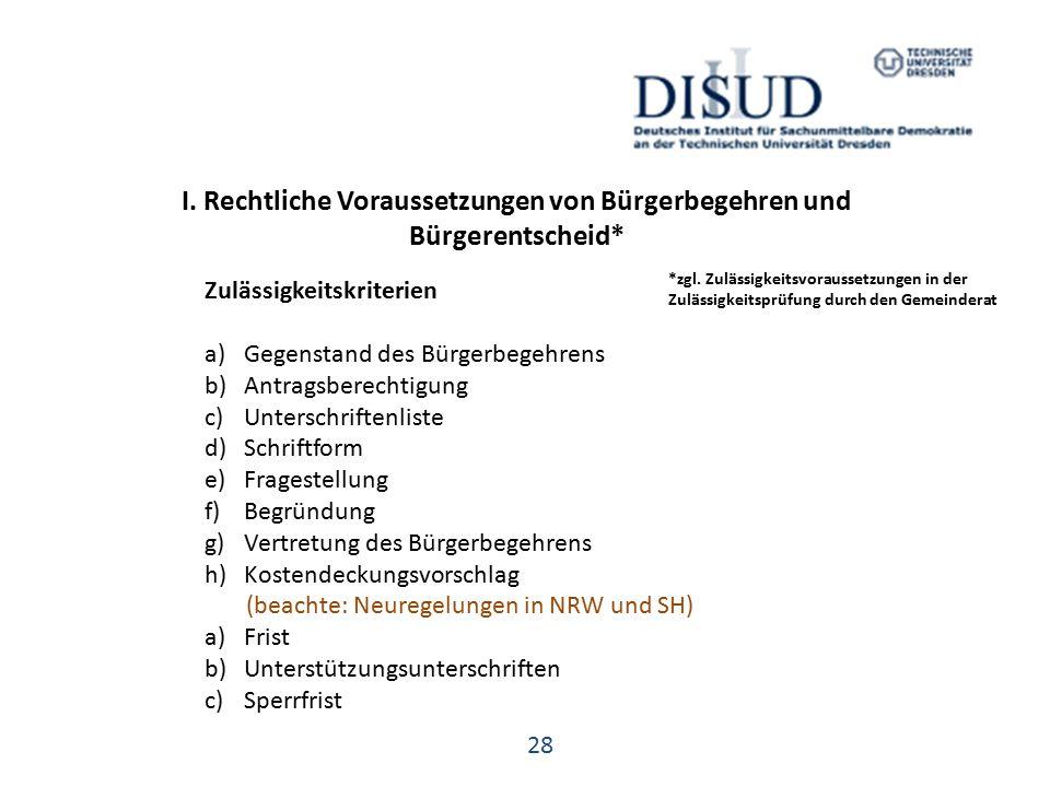 I. Rechtliche Voraussetzungen von Bürgerbegehren und Bürgerentscheid* 28 *zgl.