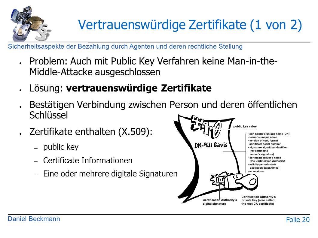 Folie 20 Vertrauenswürdige Zertifikate (1 von 2) ● Problem: Auch mit Public Key Verfahren keine Man-in-the- Middle-Attacke ausgeschlossen ● Lösung: ve