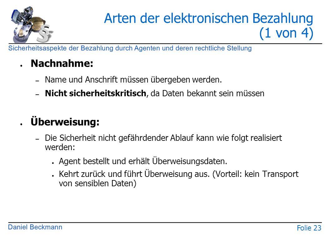 Folie 23 Arten der elektronischen Bezahlung (1 von 4) ● Nachnahme: – Name und Anschrift müssen übergeben werden. – Nicht sicherheitskritisch, da Daten