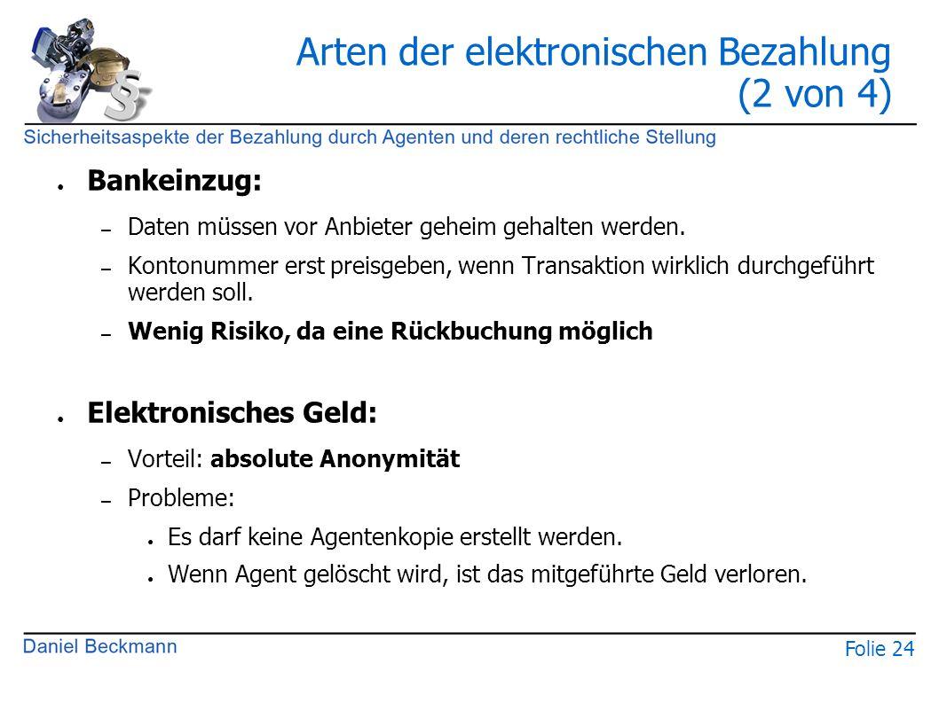 Folie 24 Arten der elektronischen Bezahlung (2 von 4) ● Bankeinzug: – Daten müssen vor Anbieter geheim gehalten werden. – Kontonummer erst preisgeben,