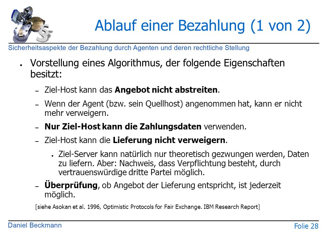 Folie 28 Ablauf einer Bezahlung (1 von 2) ● Vorstellung eines Algorithmus, der folgende Eigenschaften besitzt: – Ziel-Host kann das Angebot nicht abstreiten.