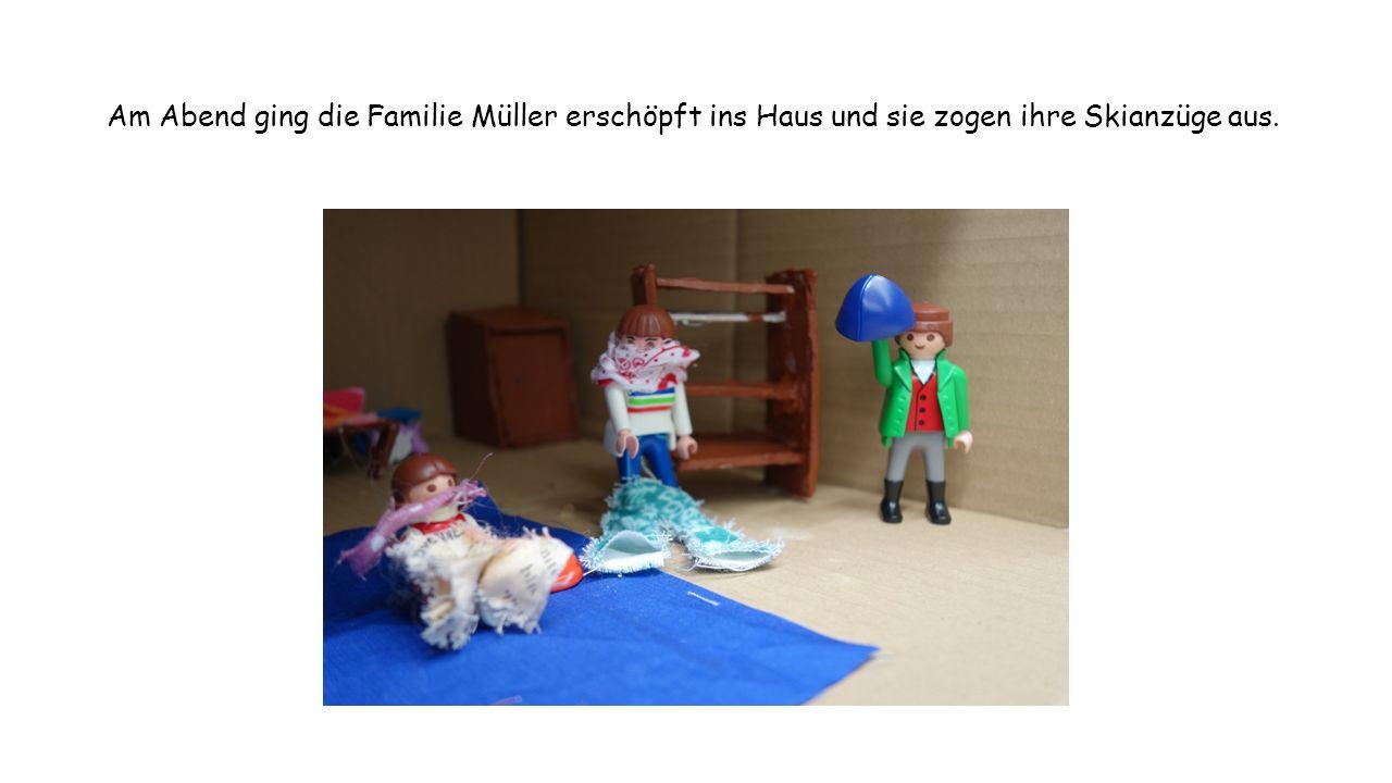 Am Abend ging die Familie Müller erschöpft ins Haus und sie zogen ihre Skianzüge aus.