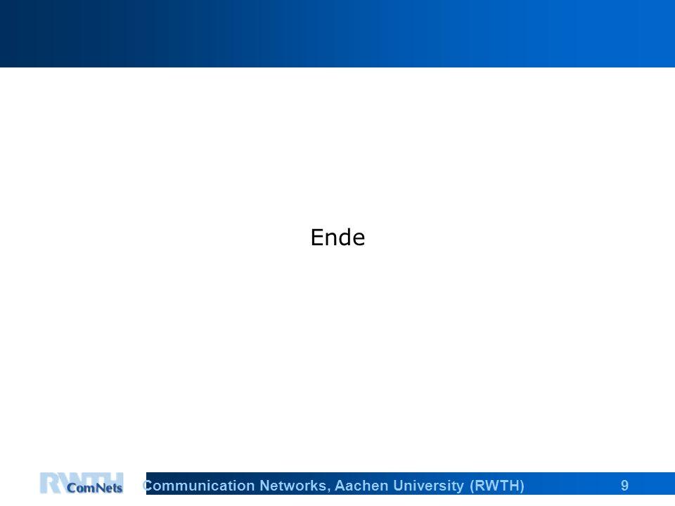 10Communication Networks, Aachen University (RWTH)