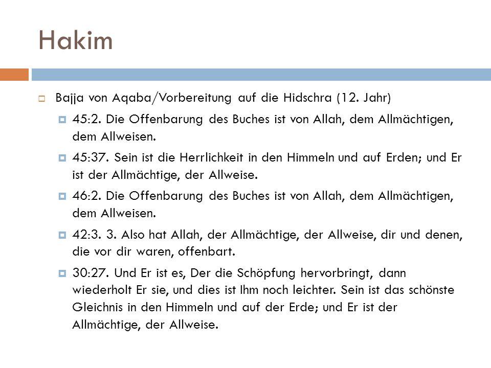 Hakim  Bajja von Aqaba/Vorbereitung auf die Hidschra (12. Jahr)  45:2. Die Offenbarung des Buches ist von Allah, dem Allmächtigen, dem Allweisen. 