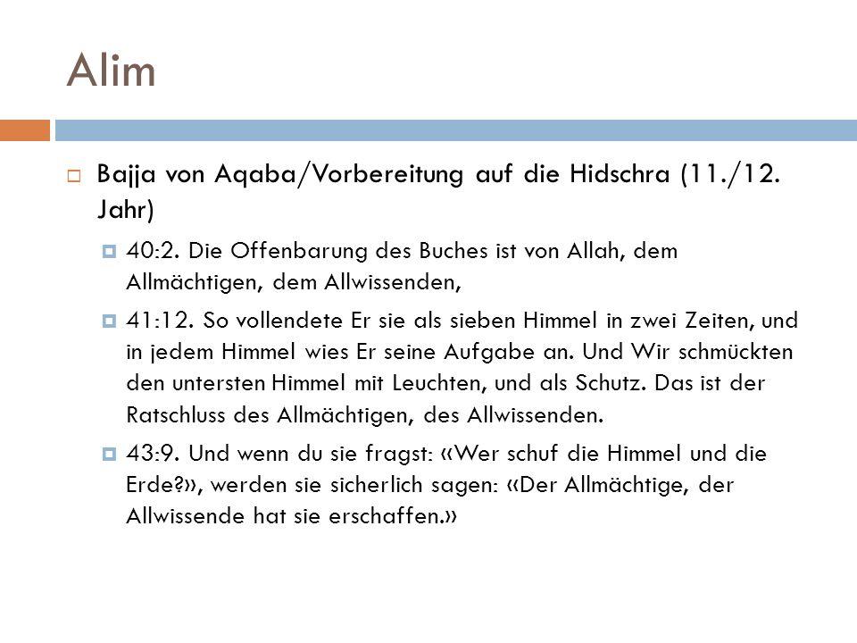 Alim  Bajja von Aqaba/Vorbereitung auf die Hidschra (11./12. Jahr)  40:2. Die Offenbarung des Buches ist von Allah, dem Allmächtigen, dem Allwissend