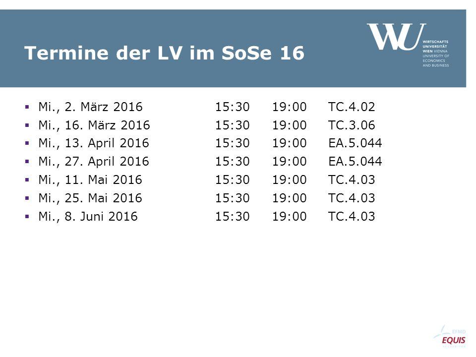 Termine der LV im SoSe 16  Mi., 2. März 201615:30 19:00 TC.4.02  Mi., 16.
