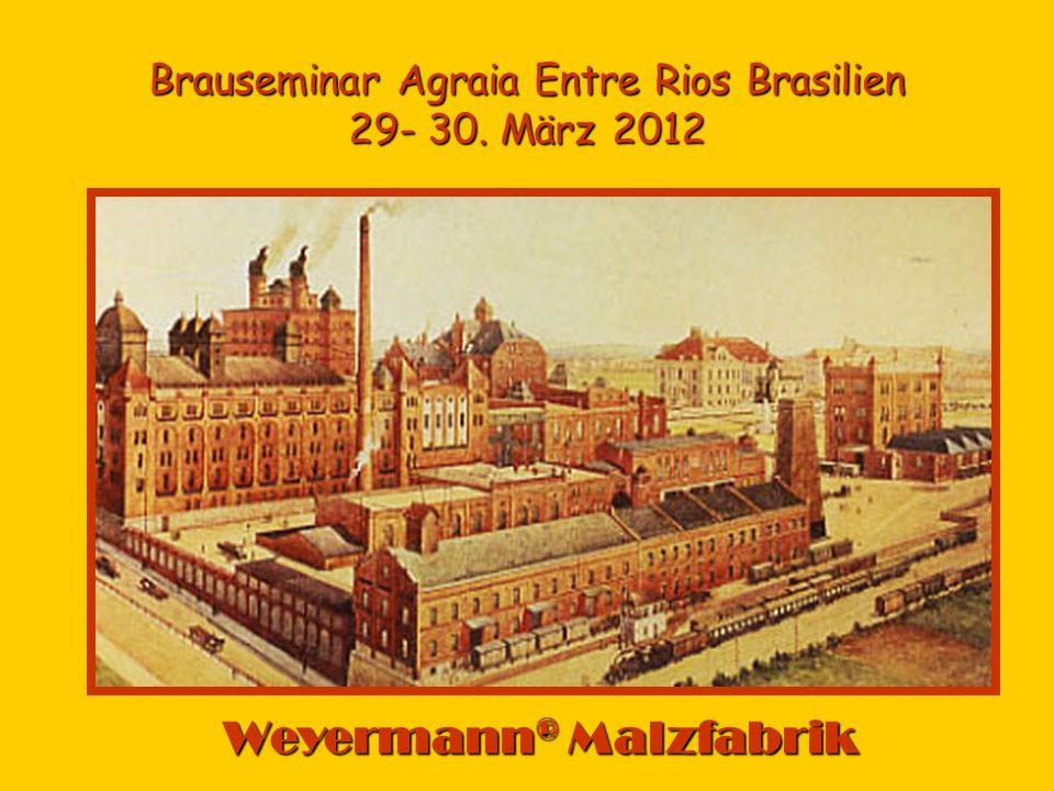 Brauseminar Agraia Entre Rios Brasilien 29- 30. März 2012 Weyermann ® Malzfabrik