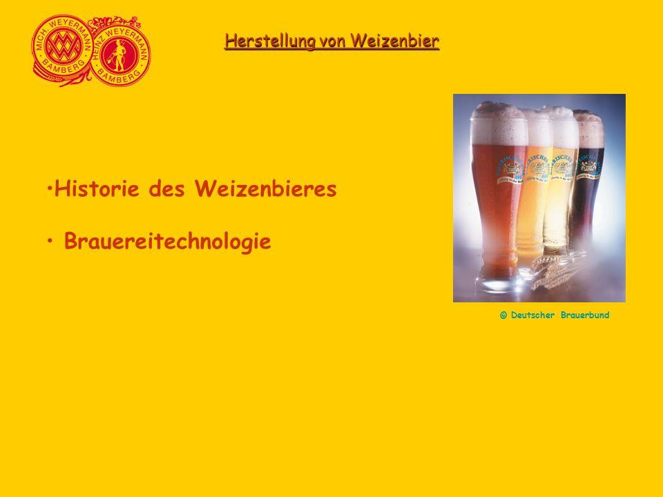 Herstellung von Weizenbier Historie des Weizenbieres Brauereitechnologie © Deutscher Brauerbund