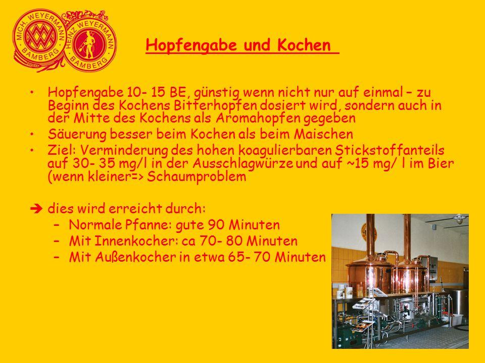 Hopfengabe und Kochen Hopfengabe 10- 15 BE, günstig wenn nicht nur auf einmal – zu Beginn des Kochens Bitterhopfen dosiert wird, sondern auch in der M