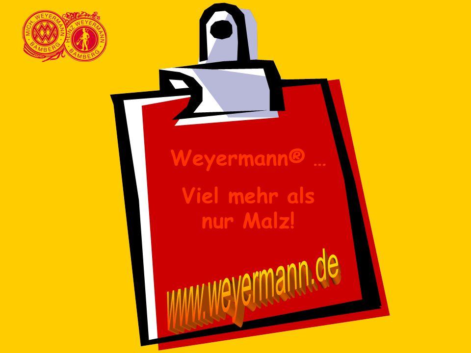 Weyermann® … Viel mehr als nur Malz!