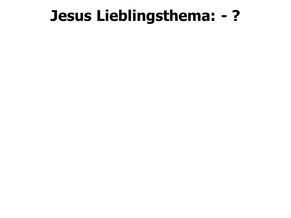 Jesus Lieblingsthema: - ?