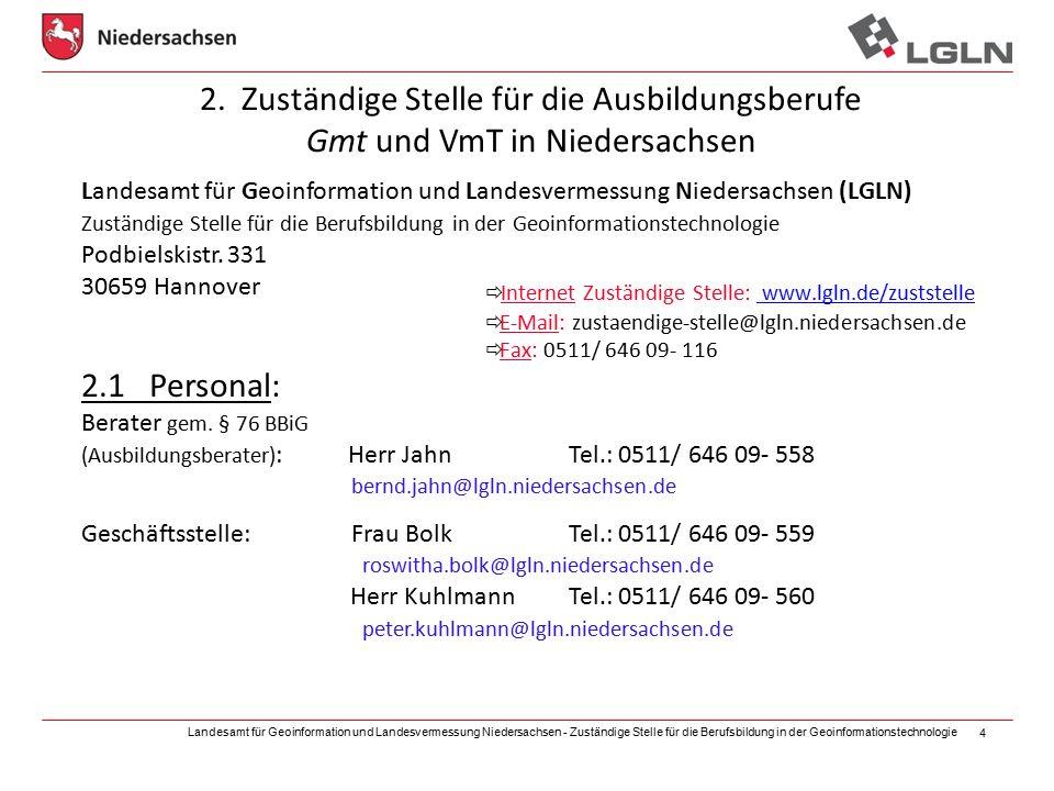 Landesamt für Geoinformation und Landesvermessung Niedersachsen - Zuständige Stelle für die Berufsbildung in der Geoinformationstechnologie 4 2.