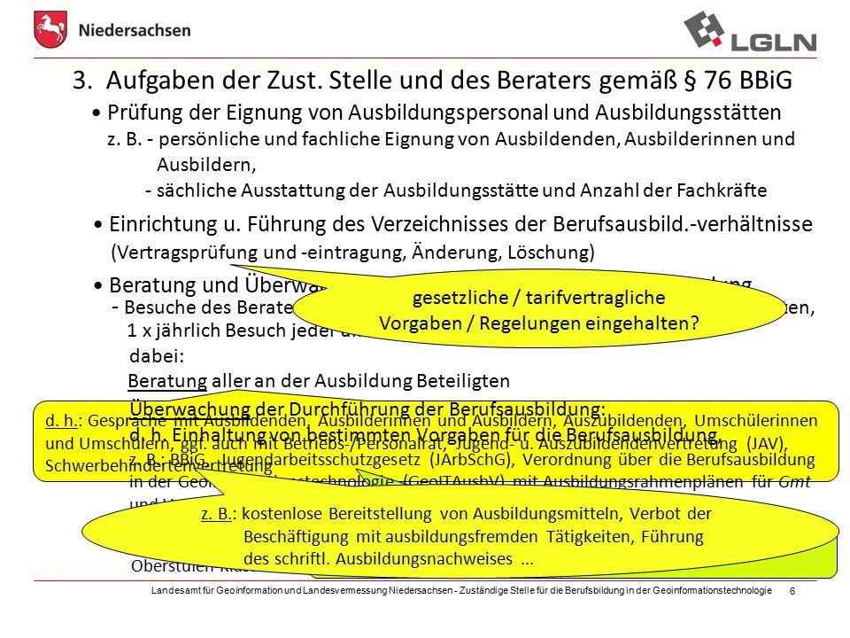 Landesamt für Geoinformation und Landesvermessung Niedersachsen - Zuständige Stelle für die Berufsbildung in der Geoinformationstechnologie 6 - Besuche des Beraters gem.