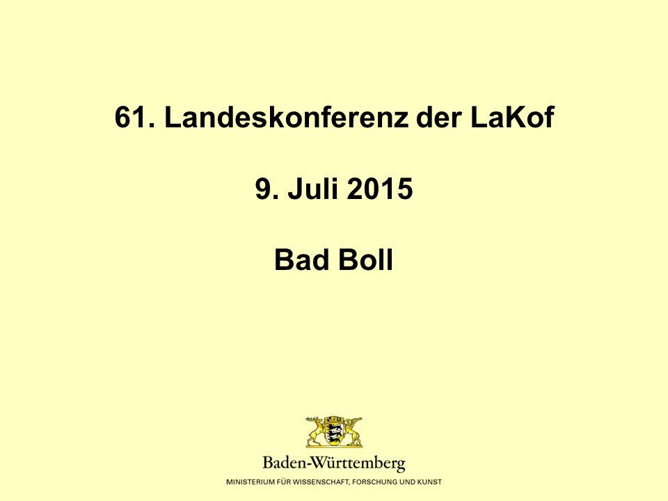 61. Landeskonferenz der LaKof 9. Juli 2015 Bad Boll