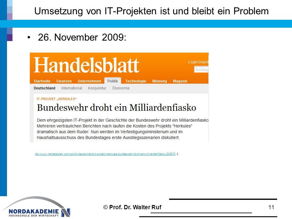 Umsetzung von IT-Projekten ist und bleibt ein Problem 26. November 2009: 11 http:// www.handelsblatt.com/politik/deutschland/it-projekt-herkules-bunde