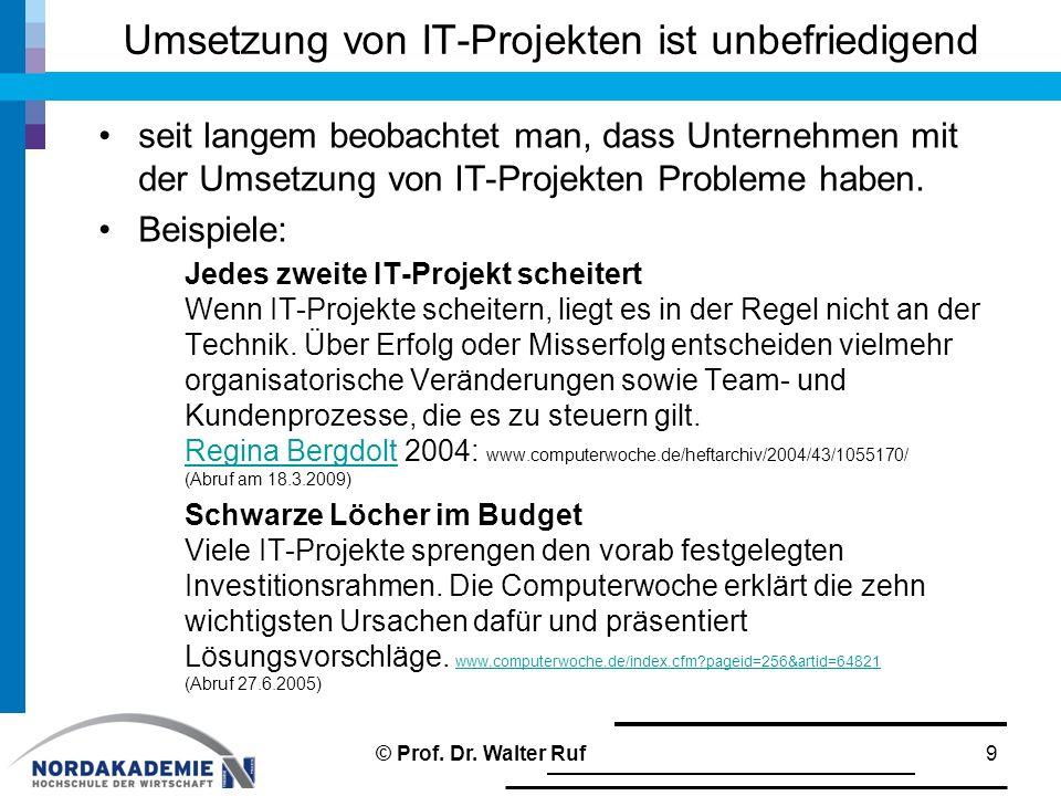 Umsetzung von IT-Projekten ist unbefriedigend seit langem beobachtet man, dass Unternehmen mit der Umsetzung von IT-Projekten Probleme haben. Beispiel