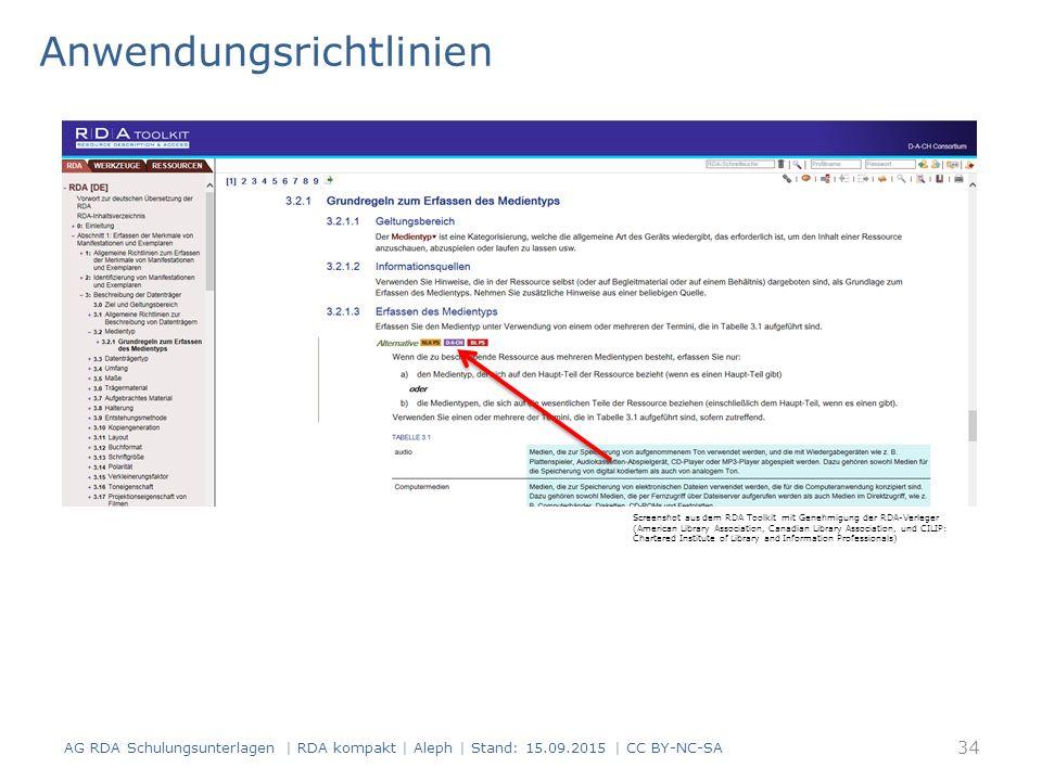 Anwendungsrichtlinien AG RDA Schulungsunterlagen | RDA kompakt | Aleph | Stand: 15.09.2015 | CC BY-NC-SA Screenshot aus dem RDA Toolkit mit Genehmigun