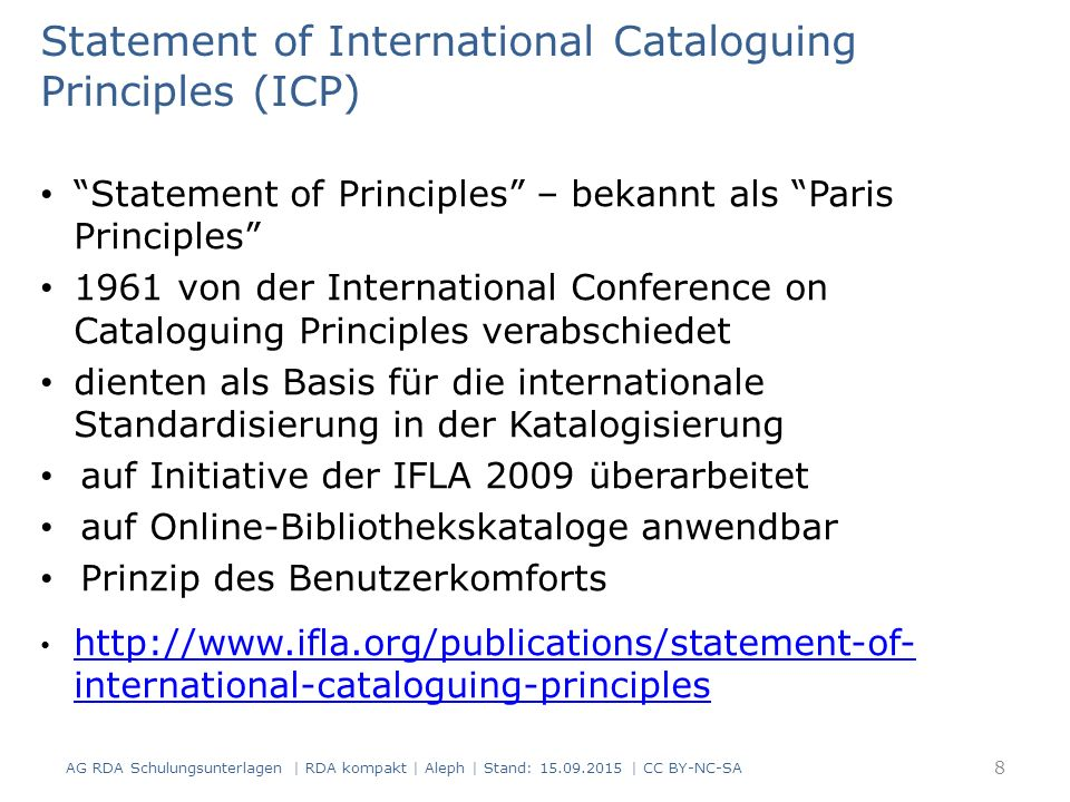 "Statement of International Cataloguing Principles (ICP) ""Statement of Principles"" – bekannt als ""Paris Principles"" 1961 von der International Conferen"